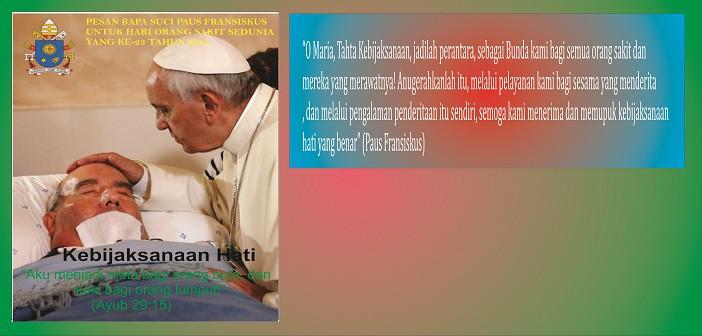 Pesan Bapa Suci Paus Fransiskus untuk Hari Orang Sakit Sedunia yang ke-23 tahun 2015