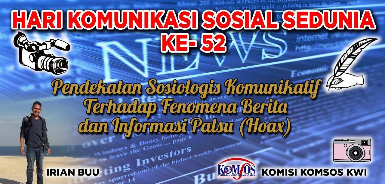 Home/KWI/KOMSOS KWI/PEKAN KOMSOS/Pendekatan Sosiologis Komunikatif Terhadap Fenomena Berita Dan Informasi Palsu (Hoax)