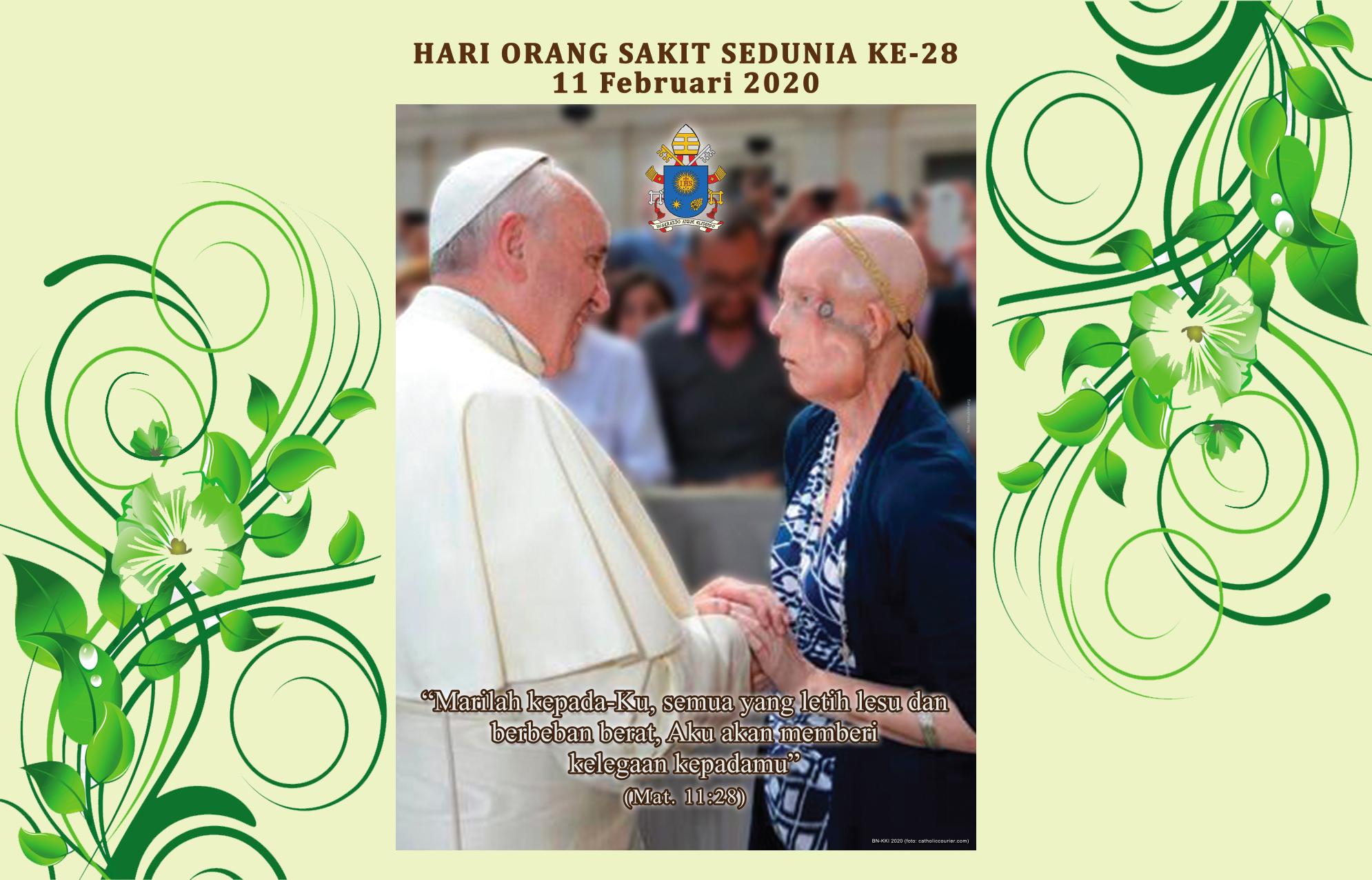 11 Februari, Bapa Suci, Hari Orang Sakit Sedunia Ke-28, Katekese, Komsos KWI, Konferensi Waligereja Indonesia, Paus Fransiskus, Perayaan Ekaristi, Yesus Kristus