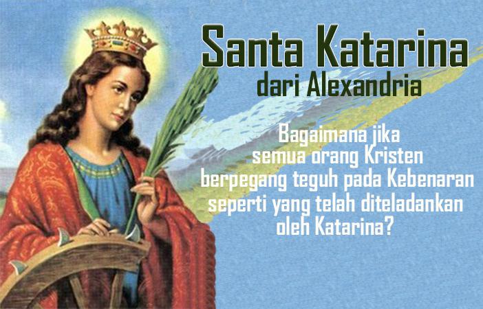 25 November, katekese, Komsos KWI, Konferensi Waligereja Indonesia, KWI, Para Kudus di Surga, Santa Katarina, santo santa, teladan kita, santo santa hari ini