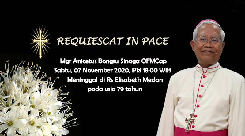 Mgr Anicetus Bongsu Sinaga OFMCap, Administrator Apostolik Keuskupan Sibolga, Keuskupan Sibolga, Komsos KWI, Konferensi Waligereja Indonesia, RIP